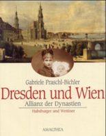 Dresden und Wien - eine historische Allianz