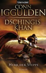 Dschingis Khan - Herr der Steppe