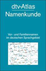 dtv - Atlas Namenkunde. Vor- und Familiennamen im deutschen Sprachgebiet.