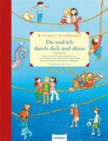 Esslingers Erzählungen: Du und ich durch dick und dünn, Die schönsten Freundschaftsgeschichten