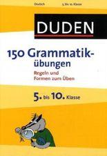 Duden - 150 Grammatikübungen 5. bis 10. Klasse