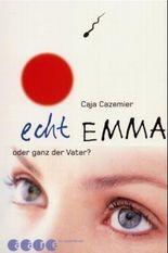 Echt Emma - oder ganz der Vater?