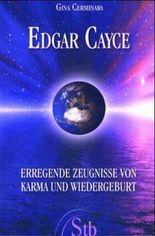 Edgar Cayce: Erregende Zeugnisse von Karma und Wiedergeburt