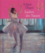 Edgar Degas, Zauber des Tanzes