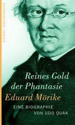 Eduard Mörike. Reines Gold der Phantasie