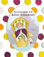 Ein Geschenk für König Nimmersatt