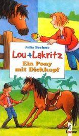 Lou und Lakritz - Ein Pony mit Dickkopf