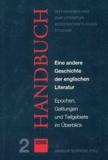 Eine andere Geschichte der englischen Literatur: Epochen, Gattungen und Teilgebiete im Überblick
