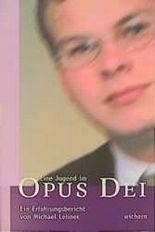 Eine Jugend im Opus Dei. Ein Erfahrungsbericht