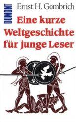 Eine kurze Weltgeschichte für junge Leser. Von der Urzeit bis zur Gegenwart.
