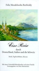 Eine Reise durch Deutschland, Italien und die Schweiz