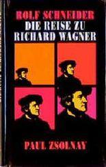 Eine Reise zu Richard Wagner