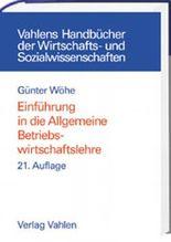 Einführung in die Allgemeine Betriebswirtschaftslehre (Vahlen Handbücher der Wirtschafts- u. Sozialwissenschaften)