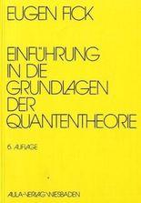 Einführung in die Grundlagen der Quantentheorie