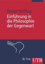 Einführung in die Philosophie der Gegenwart