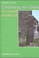 Einübung ins Glück, in Irland entdeckt