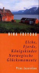 Elche, Fjorde, Königskinder. Norwegische Glücksmomente