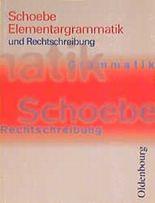 Elementargrammatik und Rechtschreibung, mit dem neuen Regelwerk der Rechtschreibung