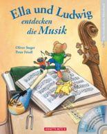 Ella und Ludwig entdecken die Musik (mit CD)