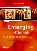 Emerging Church - Die postmoderne Kirche