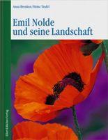 Emil Nolde und seine Landschaft