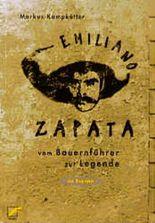 Emiliano Zapata. Vom Bauernführer zur Legende
