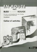 En Route vers Bleu Blanc Rouge. Schülerbuch. Lese- und Arbeitsbuch für den Einstieg in die gymnasiale Oberstufe / EN ROUTE vers Bleu Blanc Rouge