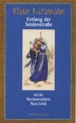 Entlang der Seidenstraße mit der Märchenerzählerin Maria Schild