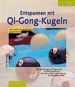 Entspannen mit Qi- Gong- Kugeln. Kombi- Pack