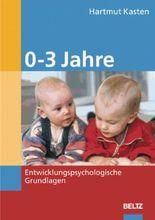 Entwicklungspsychologische Grundlagen / 0-3 Jahre