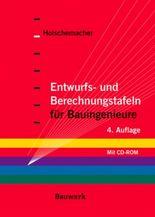 Entwurfs- und Berechnungstafeln für Bauingenieure, m. CD-ROM