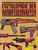 Enzyklopädie der Handfeuerwaffen