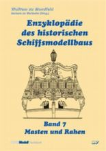 Enzyklopädie des historischen Schiffsmodellbaus / Masten und Rahen
