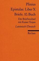 Epistulae. Liber X /Briefe. 10. Buch