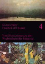Epochen der Kunst - Neubearbeitung / Vom Klassizismus zu den Wegbereitern der Moderne