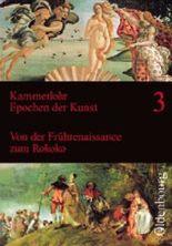 Epochen der Kunst - Neubearbeitung / Von der Frührenaissance zum Rokoko