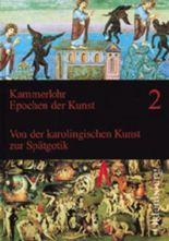 Epochen der Kunst - Neubearbeitung / Von der karolingischen Kunst zur Spätgotik