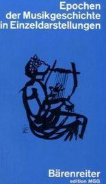 Epochen der Musikgeschichte in Einzeldarstellungen