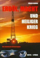Erdöl, Macht und Heiliger Krieg