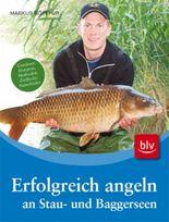 Erfolgreich angeln an Stau- und Baggerseen