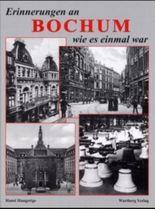 Erinnerungen an Bochum wie es einmal war