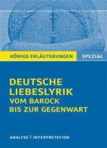Erläuterungen zu Deutsche Liebeslyrik vom Barock bis zur Gegenwart