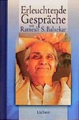 Erleuchtende Gespräche mit Ramesh S. Balsekar