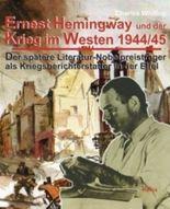 Ernest Hemingway und der Krieg im Westen 1944/45