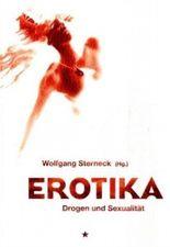 Erotika - Drogen und Sexualität