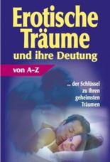 Erotische Träume und ihre Deutung von A-Z