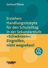 """Erziehen: Handlungsrezepte für den Schulalltag in der Sekundarstufe / """"Schwänzen"""": Eingreifen, nicht wegsehen!"""