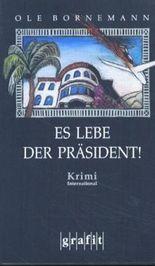 Es lebe der Präsident!