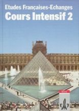 Etudes Françaises - Echanges. Cours Intensif / Schülerbuch