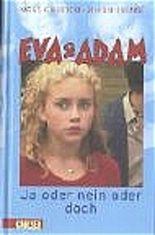 Eva & Adam, ja oder nein oder doch